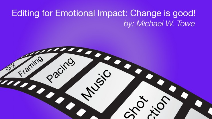 Editing for Emotional Impact - Change is Good