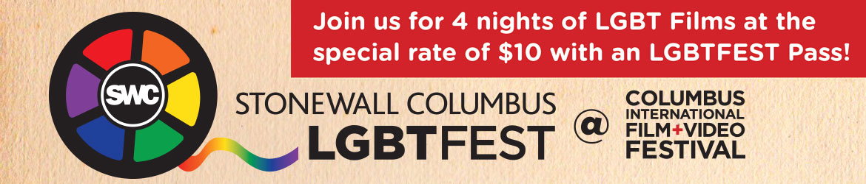 Stonewall Columbus LGBTFEST @ The Columbus International Film + Video Festival
